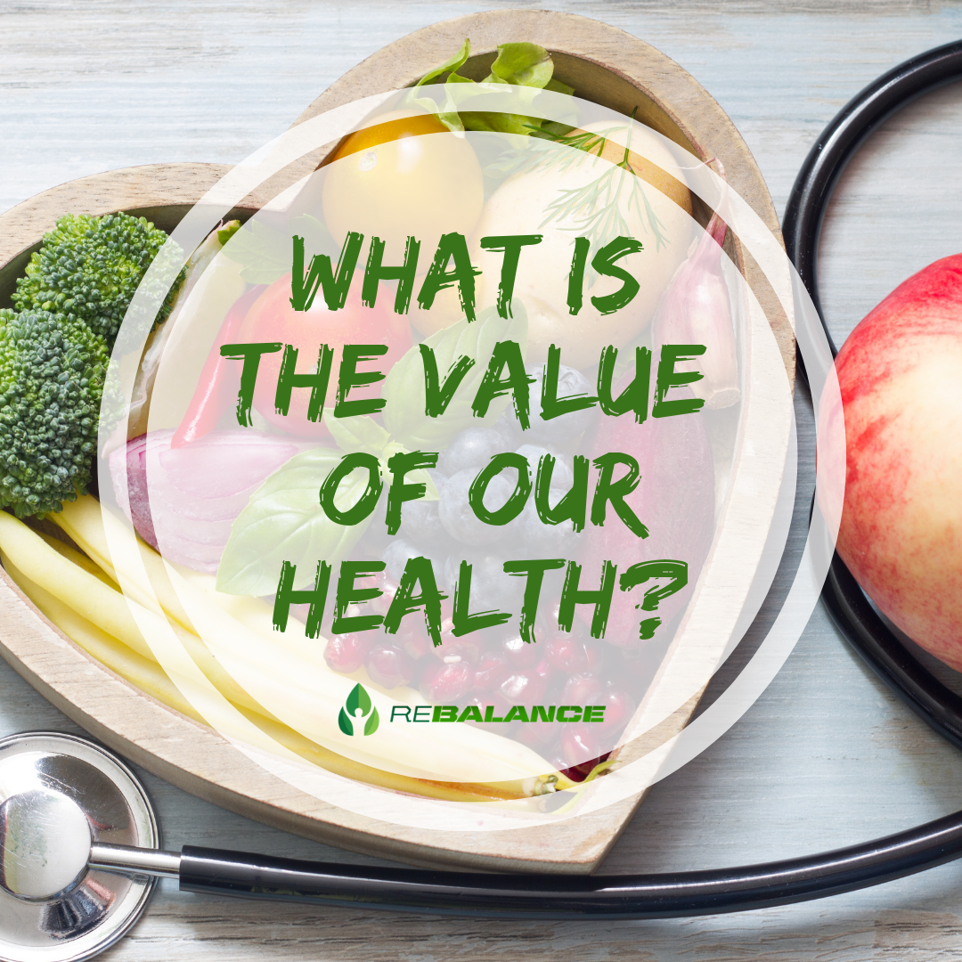 How to understand the value of your health!